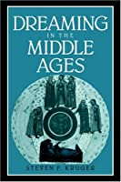 Dreaming in the Middle Ages (Cambridge Studies in Medieval Literature)