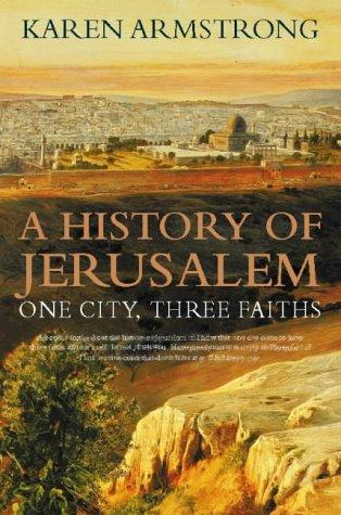 A History of Jerusalem: One City, Three Faiths