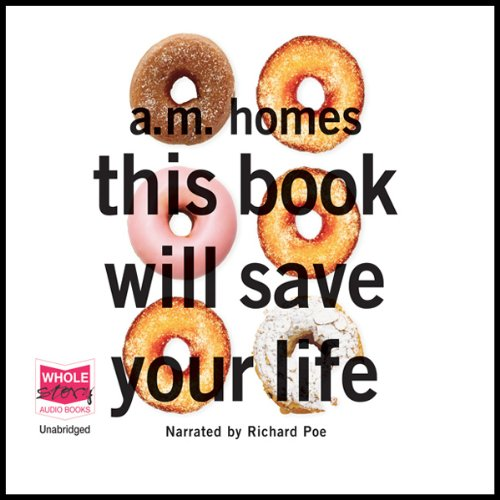 This Book Will Save Your Life                   By:                                                                                                                                 A. M. Homes                               Narrated by:                                                                                                                                 Richard Poe                      Length: 12 hrs and 14 mins     16 ratings     Overall 4.0