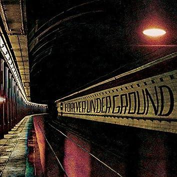 Forever Underground