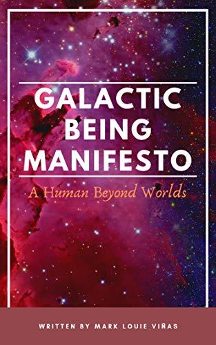 Galactic Being Manifesto: A Human Beyond Worlds (English Edition)