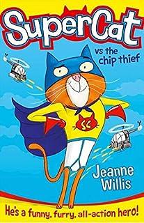 Supercat (1) - Supercat Vs The Chip Thief: Book 1