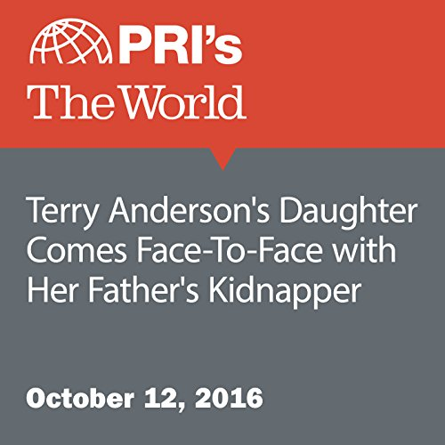 Terry Anderson's Daughter Comes Face-To-Face with Her Father's Kidnapper audiobook cover art