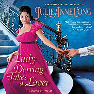 Lady Derring Takes a Lover     The Palace of Rogues              By:                                                                                                                                 Julie Anne Long                               Narrated by:                                                                                                                                 Justine Eyre                      Length: 9 hrs and 13 mins     1 rating     Overall 5.0