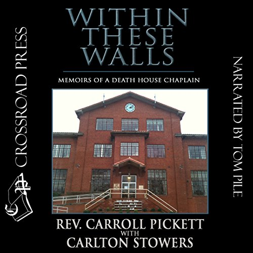 Within These Walls Audiobook By Rev. Carroll Pickett,                                                                                        Carlton Stowers cover art