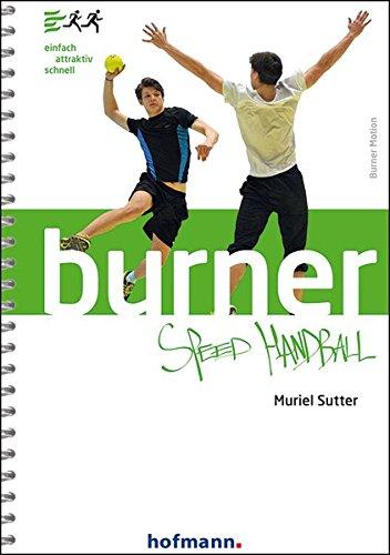 Burner Speed Handball: einfach - attraktiv - schnell (Burner Motion)