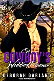 The Cowboy's Wedding Planner: A Steamy Forced Proximity Romance (Wild Texas Hearts Book 6)