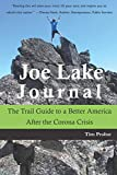 Joe Lake Journal: The Trail Guide to a Better America After the Corona Crisis...
