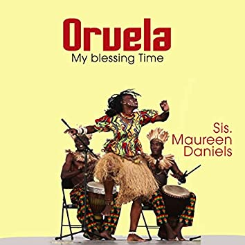 Oruela (My Blessing Time)