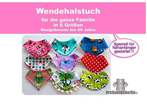 Wendehalstuch für die ganze Familie Gr. XS-XXL Schnittmuster & Nähanleitung von firstloungeberlin: Ausführliches Nähbuch mit Schnittmuster zum Downloaden - Nähen des Wendehalstuchs - Baby-Halstuch