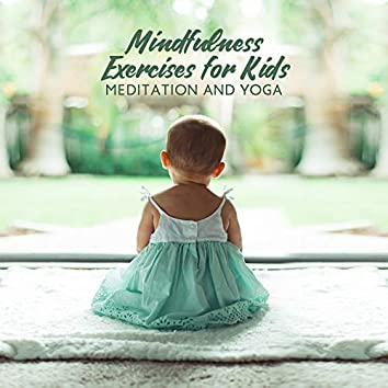 Mindfulness Exercises for Kids: Meditation and Yoga