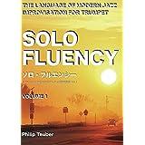 ソロ・フルエンシー~トランペットのためのモダンジャズ即興言語~Vol.1