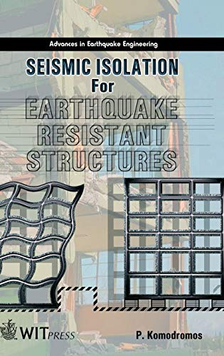 Seismic Isolation for Earthquake Resistant Structures (Advances in Earthquake Engineering)