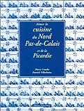 Aimer la cuisine du Nord-Pas-de-Calais et de la Picardie - Ouest-France - 28/05/2002
