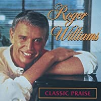 Roger Williams - Classic Praise (1995-10-17)