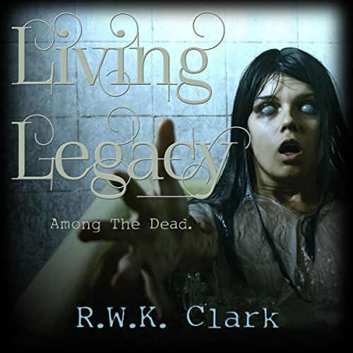 Living Legacy: Among the Dead audiobook cover art