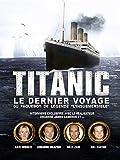 TITANIC Le dernier voyage