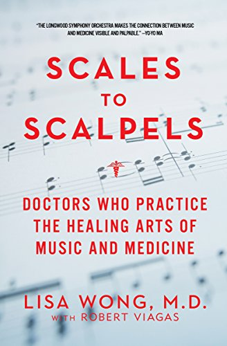 Scales to Scalpels: Doctors Who Practice the Healing Arts of Music and Medicine: The Story of the Longwood Symphony Orch (English Edition)