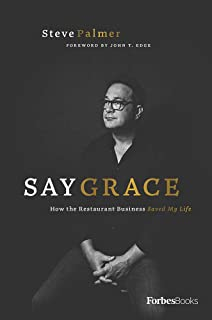 Say Grace: How the Restaurant Business Saved My Life