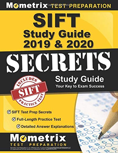 Download SIFT Study Guide 2019 & 2020: SIFT Test Prep Secrets, Full-Length Practice Test, Detailed Answer Explanations: 1516710770
