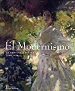 El Modernismo - De Sorolla a Picasso 1880-1918 de William Hauptman