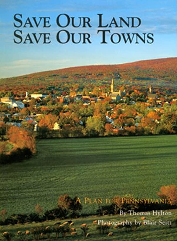Save Our Land, Save Our Towns: A Plan for Pennsylvania