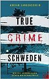 TRUE CRIME SCHWEDEN von Langenscheid, Adrian