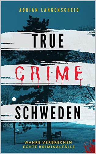 Buchseite und Rezensionen zu 'TRUE CRIME SCHWEDEN' von Langenscheid, Adrian
