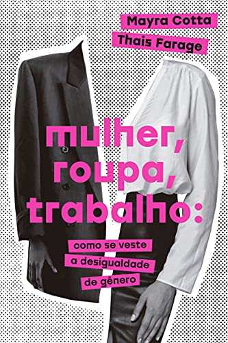 Mulher, roupa, trabalho: Como se veste a desigualdade de gênero