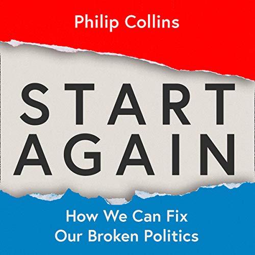 Start Again: How We Can Fix Our Broken Politics cover art