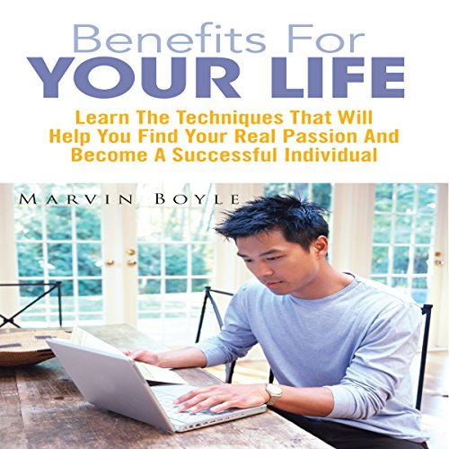 Benefits for Your Life     Learn the Techniques That Will Help You Find Your Real Passion and Become a Successful Individual              By:                                                                                                                                 Marvin Boyle                               Narrated by:                                                                                                                                 Jules Price                      Length: 28 mins     1 rating     Overall 5.0