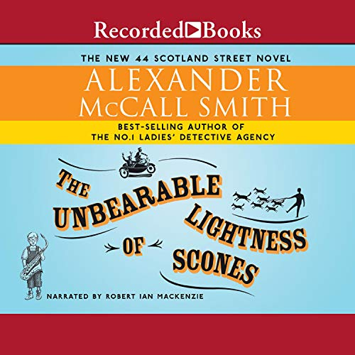 Unbearable Lightness of Scones Audiobook By Alexander McCall Smith cover art