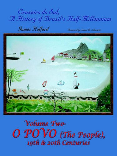 mächtig Cruzeiro do Sul, ein halbes Jahrhundert Geschichte Brasiliens: Band 2, O Povo (Menschen), 19 und…