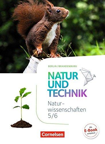 Natur und Technik - Naturwissenschaften: Neubearbeitung - Berlin/Brandenburg: 5./6. Schuljahr: Naturwissenschaften - Schülerbuch