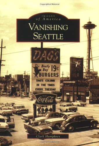 Vanishing Seattle (Images of America)