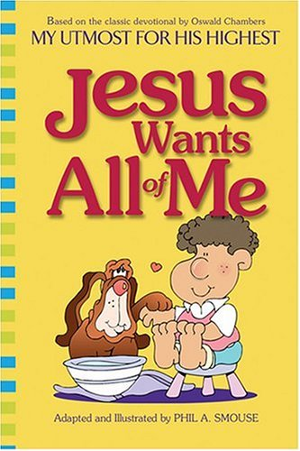Jesus Wants All of Me (MY UTMOST FOR HIS HIGHEST)