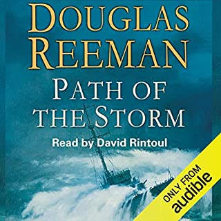 Path of the Storm                   By:                                                                                                                                 Douglas Reeman                               Narrated by:                                                                                                                                 David Rintoul                      Length: 12 hrs and 12 mins     18 ratings     Overall 4.3
