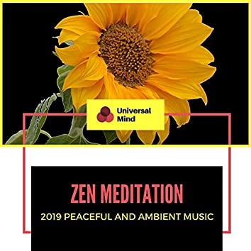 Zen Meditation - 2019 Peaceful And Ambient Music