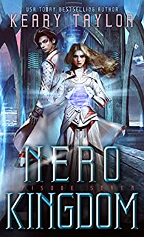 Nero Kingdom: A Space Fantasy Romance (The Neron Rising Saga Book 7) by [Keary Taylor]