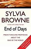 End Of Days: Predictions and prophecies about the end of the world: Was the 2020 worldwide Coronavirus outbreak foretold?