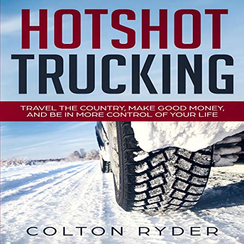 Hotshot Trucking Audiobook By Colton Ryder cover art
