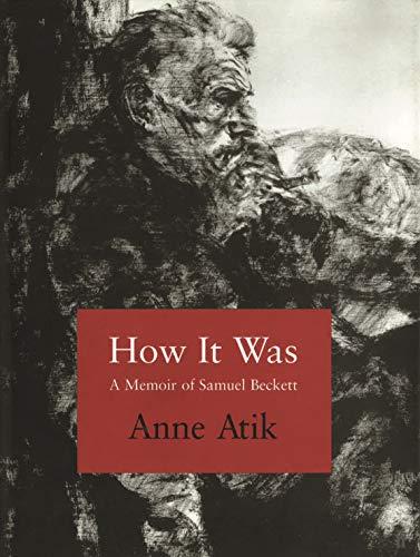 Atik, A: How it Was: A Memoir of Samuel Beckett