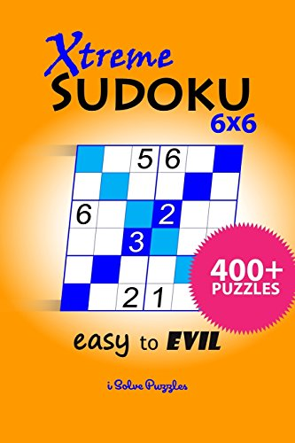 Xtreme SuDoKu 6x6 Easy to Evil: 400+ Puzzles: Volume 1