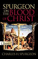 Spurgeon on the Blood of Christ (Pure Gold Classics)