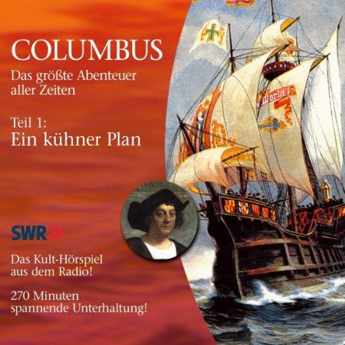 Ein kühner Plan     Columbus 1              Autor:                                                                                                                                 Herbert Borlinghaus,                                                                                        Alfred Marquardt                               Sprecher:                                                                                                                                 Bodo Primus,                                                                                        Patrick Friedrich Blank,                                                                                        Fiedler von Bülow,                   und andere                 Spieldauer: 4 Std. und 28 Min.     7 Bewertungen     Gesamt 4,1