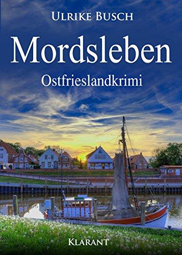 Mordsleben. Ostfrieslandkrimi (Kripo Greetsiel ermittelt 3) (German Edition)