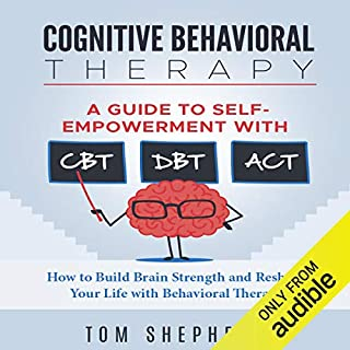Cognitive Behavioral Therapy: A Guide to Self-Empowerment with CBT, DBT, and ACT cover art