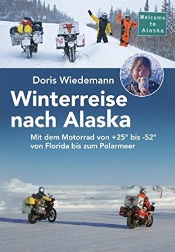 Winterreise nach Alaska: Mit dem Motorrad von +25° bis -52° von Florida bis zum Polarmeer