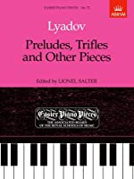 Preludes, Trifles and Other Pieces: Easier Piano Pieces 72 (Easier Piano Pieces (ABRSM))