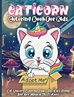 Caticorn Coloring Book For Kids: Cat Unicorn Coloring Pages For Kids Ages 4-8, Funny And New Magical Illustrations